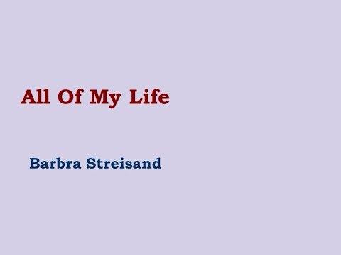 , title : 'All Of My Life - Barbra Streisand [lyric video]'