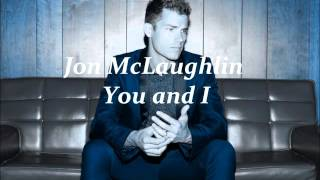 YOU AND I  JON MCLAUGHLIN