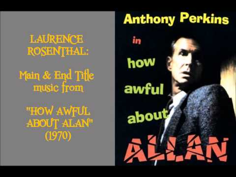 "Laurence Rosenthal: music from ""How Awful About Allan"" (1970)"
