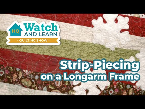 Speed-Quilting and Strip-Piecing on a Longarm Machine - Watch & Learn