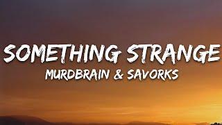 Murdbrain & Savrokks - Something Strange (Lyrics) [7clouds Release]