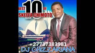 BEST 10 OF SKEFFA CHIMOTO MIXTAPE - DJChizzariana