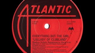 Everything But The Girl - Lullaby Of Clubland (Markus Schulz Tribal Journey)