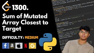 Sum of Mutated Array Closest to Target | Leet code 1300 | Theory explained + Python code