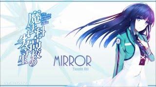 [FULL] Mahouka Koukou no Rettousei ED 2 『Mirror』 Romaji / English