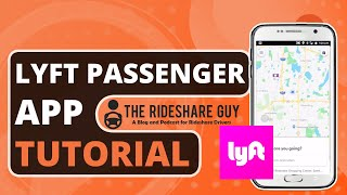 How to Use the Lyft Passenger/Rider App Tutorial (2018/2019 )