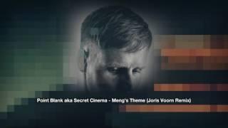 Point Blank aka Secret Cinema - Meng's Theme (Joris Voorn Remix)