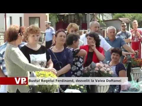 Bustul Regelui Ferdinand, dezvelit la Valea Doftanei