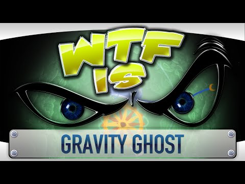 ► WTF Is... - Gravity Ghost ? video thumbnail