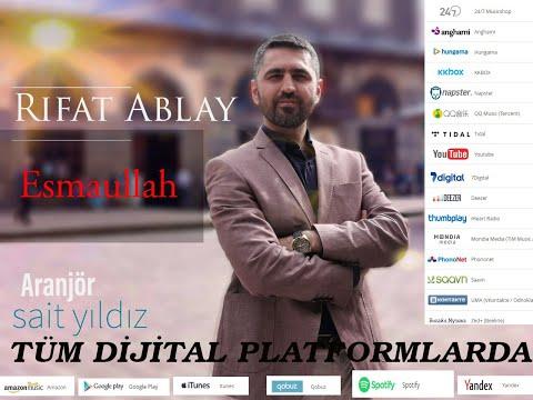 Rıfat Ablay - Esmaullah klip izle
