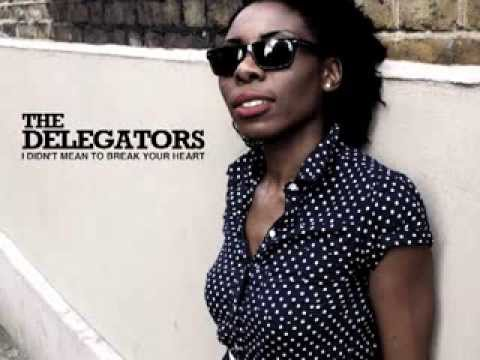The Delegators: I Didn't Mean To Break Your Heart