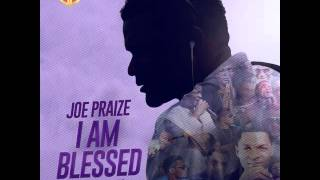 Joe Praize - I Am Blessed