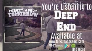 Forget About Tomorrow - Deep End