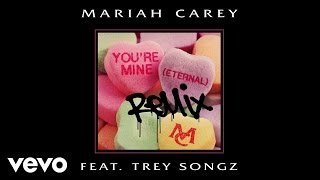 Mariah Carey - You're Mine (Eternal) (Remix) (Audio) ft. Trey Songz