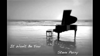 It Won't Be You / Steve Perry instrumental