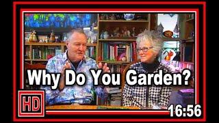 Why Do You Garden  - Wisconsin Garden Video Blog 920