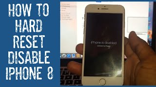 How To Hard Reset Disabled iPhone 8