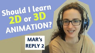 """Learning 2d or 3d animation? Where should I Focus? Mar's reply to """"dot"""""""