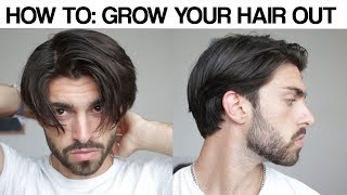 HOW TO GROW YOUR HAIR OUT | Get Past The Awkward Stage | Mens Hair