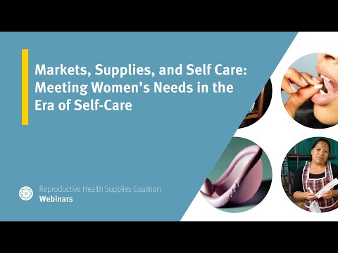 Markets, Supplies, and Self Care: Meeting Women's Needs in the Era of Self-Care