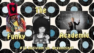 Activism and Organizing (The Funky Academic)