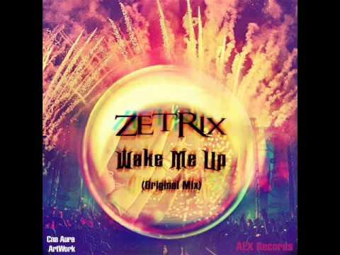ZetRix - Wake Me Up (Original Mix)