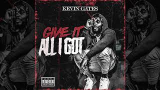Kevin Gates - Give It All I Got (Prod by Drumma Boy)
