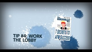 Tip #4: Work the Lobby - 7 SECRETS TO AFM SUCCESS