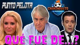 EL CHIRINGUITO DE JUGONES // ¿QUÉ FUE DE LOS EX TERTULIANOS?