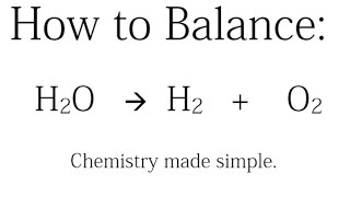 How To Balance: H2O = H2  + O2  (Decomposition Of Water)