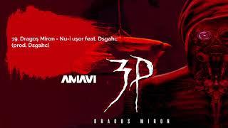 19. Dragos Miron - Nu-i usor feat. Dsgahc (prod. AMAVI)