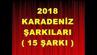 2018 EN İYİ SLOW KARADENİZ ŞARKILARI ( 2 ) 👀