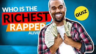 Net worth Quiz | Who is the richest rapper alive 2020