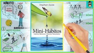 MINI-HÁBITOS | Hábitos Menores, Maiores Resultados | Stephen Guise | Resumo Animado