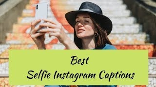 20 Best Selfie Instagram Captions For Pictures Of Yourself