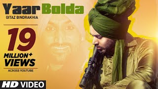 Gitaz Bindrakhia: Yaar Bolda (Full Song) Snappy | Rav Hanjra | Rupan Bal | Latest Punjabi Songs 2019