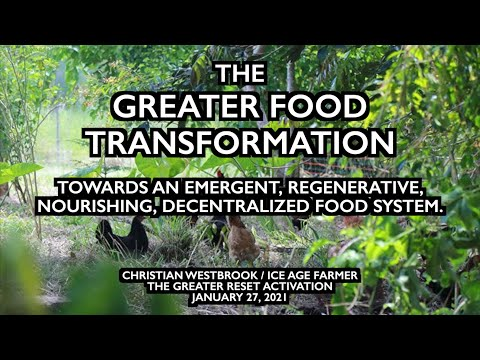 The Greater Food Transformation Christian Westbrook At The Greater Reset Activation Jan 2021 Ice Age Farmer