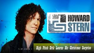 High Pitch Erik Learns His Christmas Surprise – The Howard Stern Show