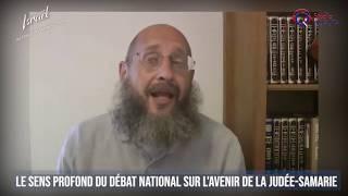IMO#85 - Le sens profond du débat national sur l'avenir de la Judée-Samarie