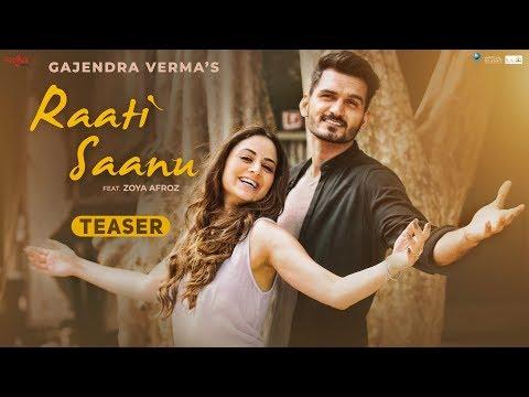 Raati Saanu (Official Teaser) - Gajendra Verma   Zoya Afroz   New Hindi Songs 2018