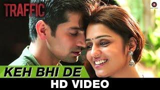 Keh Bhi De - Traffic | Mithoon Feat Benny Dayal & Palak