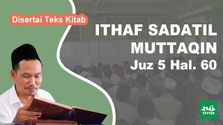 Kitab Ithaf Sadatil Muttaqin # Juz 5 Hal. 60 # KH. Ahmad Bahauddin Nursalim