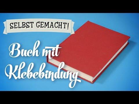 Buch mit Klebebindung selber machen (DIY Tutorial deutsch/german)