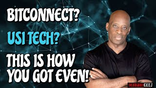 BITCONNECT? USI TECH? THIS IS HOW YOU GET EVEN!!