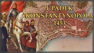 Kres Cesarstwa Wschodniorzymskiego. Upadek Konstantynopola w 1453 r.