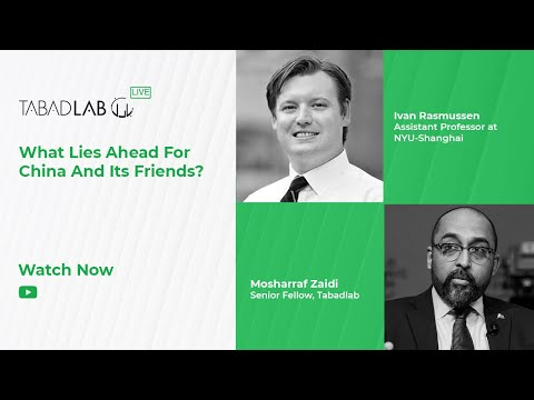 Tabadlab Live - What lies ahead for China and its friends? (Part 2)