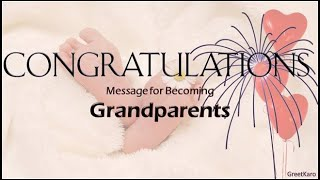 Congratulations message for becoming Grandparents