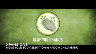 Xpansions - Move Your Body (Elevation) (Shadow Child Remix) video