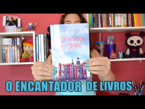 RESENHA - O ENCANTADOR DE LIVROS (Lucas De Souza)