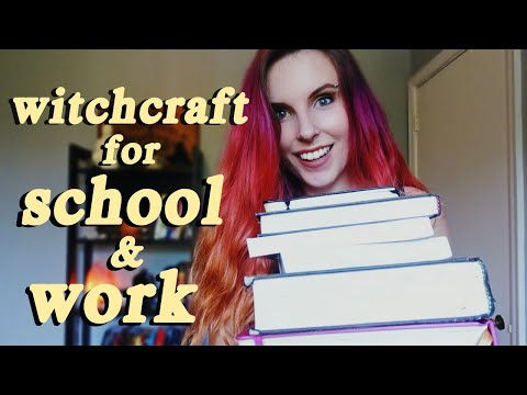 BACK TO SCHOOL WITCHCRAFT: Magick, Spells & Spirituality for Students and Success at Work
